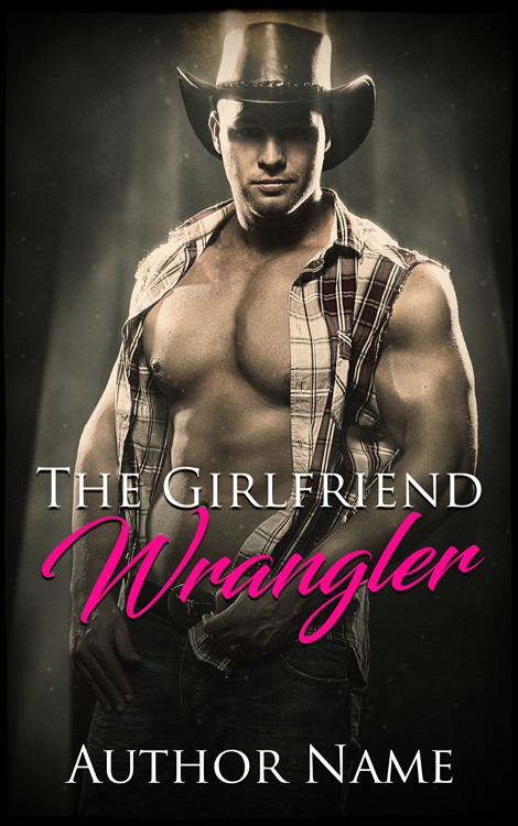 The Girlfriend Wrangler
